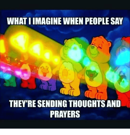 what-limagine-when-people-say-theyre-sending-thoughts-and-prayers-30094230